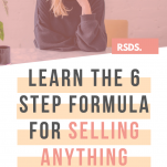 Learn the 6 Step formula for selling anything